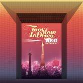 Too Slow To Disco Neo-En France