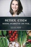 BESSER ESSEN - GESUND, NACHHALTIG & FAIR (eBook, ePUB)