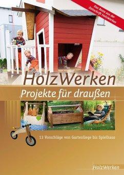 HolzWerken - Projekte für draußen (eBook, PDF)