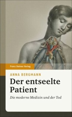 Der entseelte Patient - Bergmann, Anna