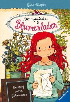 Ein Brief voller Geheimnisse / Der magische Blumenladen Bd.10 - Mayer, Gina