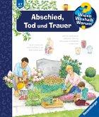Abschied, Tod und Trauer / Wieso? Weshalb? Warum? Bd.42