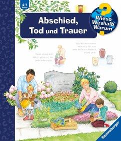 Abschied, Tod und Trauer / Wieso? Weshalb? Warum? Bd.42 - Mennen, Patricia
