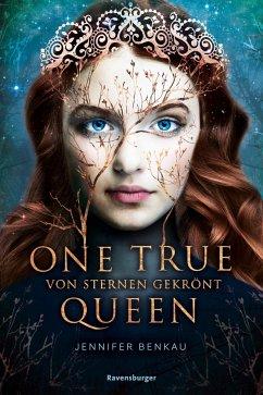 Von Sternen gekrönt / One True Queen Bd.1 - Benkau, Jennifer