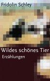 Wildes schönes Tier (eBook, ePUB)