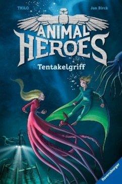 Tentakelgriff / Animal Heroes Bd.6 - Thilo
