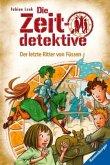 Der letzte Ritter von Füssen / Die Zeitdetektive Bd.41