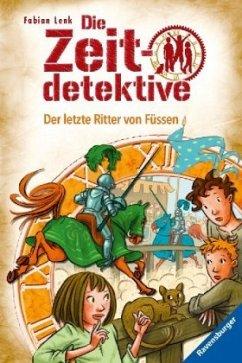 Der letzte Ritter von Füssen / Die Zeitdetektive Bd.41 - Lenk, Fabian