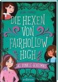 Die Hexen von Fairhollow High - Das dunkle Geheimnis (Die Hexen von Fairhollow High 2)