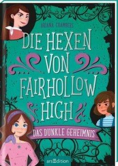 Die Hexen von Fairhollow High - Das dunkle Geheimnis - Chambers, Ariana