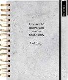 myNOTES In a world you can be anything, be kind. - Notizbuch mit Spiralbindung für Träume, Pläne und Ideen / ideal als Bullet Journal oder Tagebuch