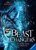 Im Bann der Eiswölfe / Beast Changers Bd.1