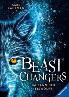 Im Bann der Eiswölfe / Beast Changers Bd.1 - Kaufman, Amie