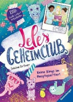 Keine Kings im Hauptquartier / Leles Geheimclub Bd.1 - Gröner, Sabina