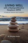 Living Well with a Myeloproliferative Neoplasm (MPN) (eBook, ePUB)