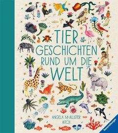 Tiergeschichten rund um die Welt - Mc Allister, Angela;McAllister, Angela