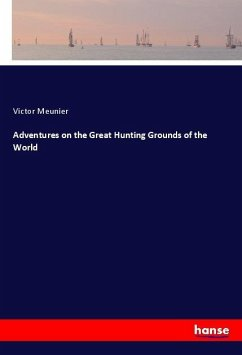 Adventures on the Great Hunting Grounds of the World