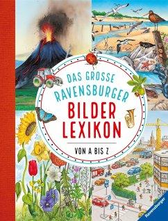 Das große Ravensburger Bilderlexikon von A-Z - Mennen, Patricia; Scheller, Anne