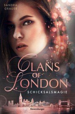 Schicksalsmagie / Clans of London Bd.2 - Grauer, Sandra