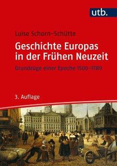 Geschichte Europas in der Frühen Neuzeit - Schorn-Schütte, Luise