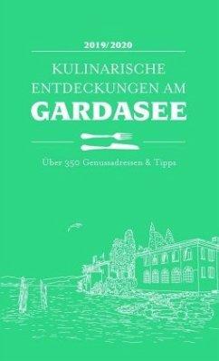 Kulinarische Entdeckungen am Gardasee 2019/2020 - Kiebler, Hubert