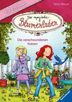 Die verschwundenen Katzen / Der magische Blumenladen für Erstleser Bd.1 - Mayer, Gina