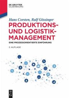 Produktions- und Logistikmanagement - Corsten, Hans; Gössinger, Ralf