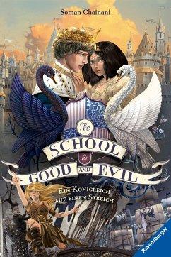Ein Königreich auf einen Streich / The School for Good and Evil Bd.4 - Chainani, Soman