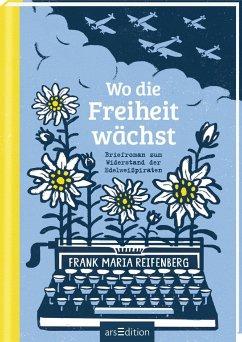 Wo die Freiheit wächst - Reifenberg, Frank M.