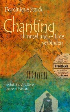 Chanting: Himmel und Erde verbinden - Starck, Dominique