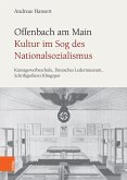 Offenbach am Main. Kultur im Sog des Nationalsozialismus