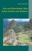 Peru und Deutschland: Mein Leben zwischen zwei Kulturen