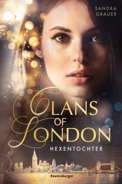 Hexentochter / Clans of London Bd.1 - Grauer, Sandra