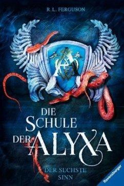Der sechste Sinn / Die Schule der Alyxa Bd.3 - Ferguson, R. L.