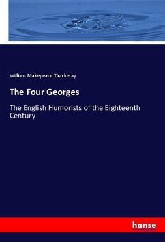 The Four Georges - Thackeray, William Makepeace