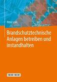 Brandschutztechnische Anlagen betreiben und instandhalten (eBook, PDF)