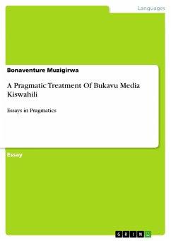 A Pragmatic Treatment Of Bukavu Media Kiswahili (eBook, PDF) - Muzigirwa, Bonaventure