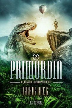 PRIMORDIA 2 - Die Rückkehr zur vergessenen Welt - Beck, Greig