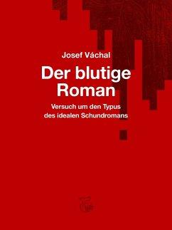Der blutige Roman - Váchal, Josef
