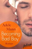 Becoming Bad Boy (eBook, ePUB)