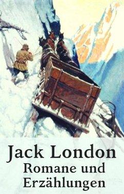Jack London - Romane und Erzählungen (eBook, ePUB) - London, Jack