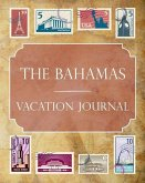 The Bahamas Vacation Journal: Blank Lined the Bahamas Travel Journal/Notebook/Diary Gift Idea for People Who Love to Travel