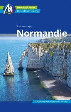 Normandie Reiseführer Michael Müller Verlag (eBook, ePUB) - Nestmeyer, Ralf