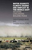 Water Scarcity, Climate Change and Conflict in the Middle East (eBook, PDF)