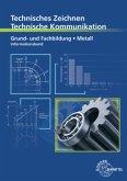 Grund- und Fachbildung Metall - Informationsband / Technisches Zeichnen, Technische Kommunikation