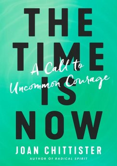 The Time Is Now (eBook, ePUB) - Chittister, Joan