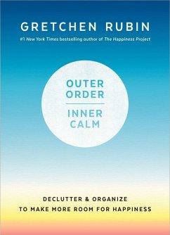 Outer Order, Inner Calm (eBook, ePUB) - Rubin, Gretchen