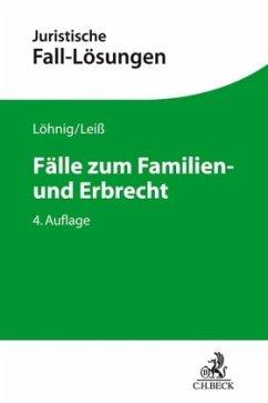 Fälle zum Familien- und Erbrecht - Löhnig, Martin; Leiß, Martin