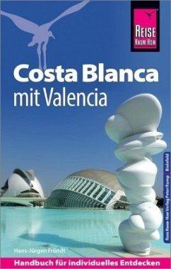 Reise Know-How Reiseführer Costa Blanca mit Valencia - Fründt, Hans-Jürgen