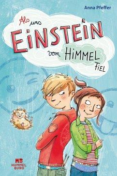 Als uns Einstein vom Himmel fiel - Anna Pfeffer